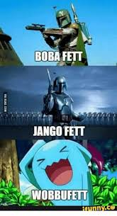 Jango Fett Meme - boba fett 3 3 3 jango fett ㄥ c5wobbufett za ifunnycg via ggag com