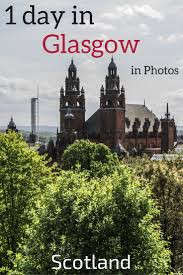 visit glasgow in one day 7 areas to discover photos u0026 video