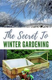 the secret to winter gardening