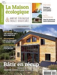 Comment Fabriquer Une Maison En Bois La Maison écologique Un Magazine 100 Indépendant Au Contenu