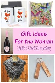 gifts for a woman gift ideas for the women who has everything