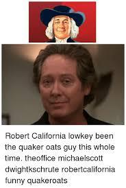 Quaker Memes - 炮 robert california lowkey been the quaker oats guy this whole