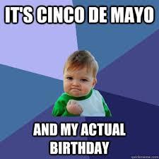 Meme Cinco De Mayo - cinco de mayo birthday meme de best of the funny meme