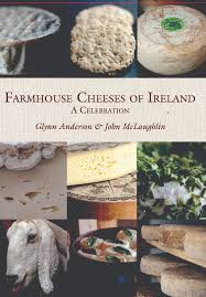 cuisine ire farmhouse cheeses of a celebration by glynn and