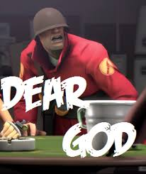 Dear God Meme - dear god team fortress 2 sprays