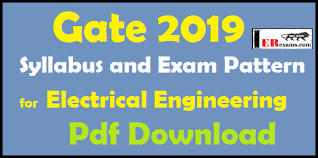 pattern of gate exam gate 2019 syllabus and exam pattern for electrical engineering pdf
