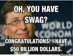 Bill Gates Meme - bill gates doesn t need swag by emmohbee meme center