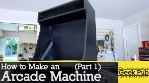 Make Your Own Arcade Cabinet by How To Make An Arcade Machine Part 1 Youtube