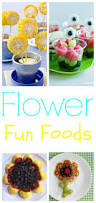 flower fun food ideas for kids on mother u0027s day round up