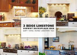 limestone backsplash kitchen limestone backsplash ideas mosaic tile backsplash