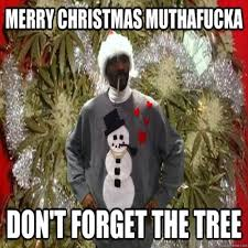 Merry Christmas Funny Meme - funny weed joke christmas merry christmas muthafucka don t forget