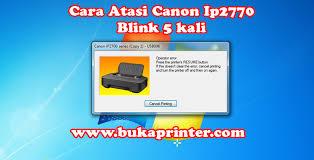 reset canon ip2770 blinking cara terbaru dan berhasil atasi canon ip2770 blink 5 kali operator