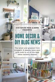 Best Home Decor Blogs Home Decor U0026 Diy Blog News Inspiring Projects From This Week
