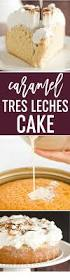caramel tres leches cake brown eyed baker