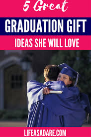 graduation gift ideas for college graduates 6 graduation gift ideas she will as a