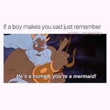 Mermaid Memes - dopl3r com memes if a boy makes you sad just remember es a human