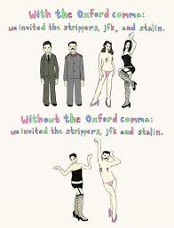 Oxford Comma Meme - strippers jfk and stalin oxford comma know your meme