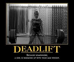 Woman Lifting Weights Meme - deadlift because somewhere a girl is warming up with your max