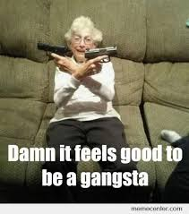 Real Gangster Meme - damn it feels good to be a gangsta funny gangster memes images