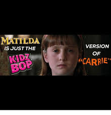 Carrie Meme - matilda is just the bor version of carrie matilda meme on me me