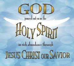 god poured out on us the holy spirit in rich abundance