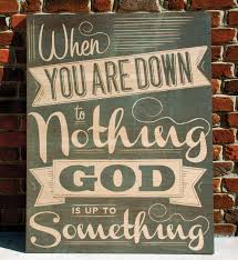 a wooden sign inspired by an encouraging scripture when you are