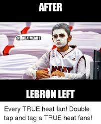 Heat Fans Meme - after nba memes lebron left every true heat fan double tap and tag
