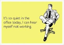 Not Working Meme - it s so quiet funny work meme