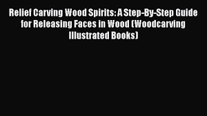 download relief carving wood spirits a step by step guide for