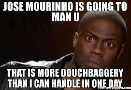 Mourinho Meme - jose mourinho is going to man u that is more douchbaggery than i