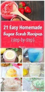 21 easy homemade sugar scrub recipes step by step tip junkie