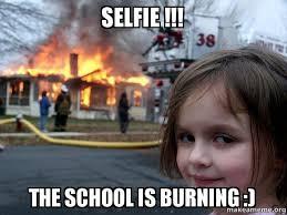 School Girl Meme - selfie the school is burning disaster girl make a meme