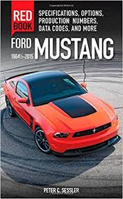 2013 mustang production numbers ford mustang book 1964 1 2 2015 specifications options