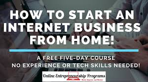 how to start an internet business from home the future is online