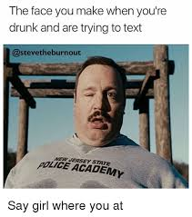 Drunk Face Meme - the face you make when you re drunk and are trying to text