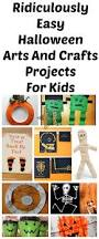 Halloween Crafts For Children by 10 Ridiculously Easy Halloween Arts And Crafts Projects To Do With