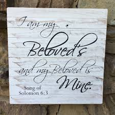 i am my beloved i am my beloved s and my beloved is mine song of solomon 6 3 on
