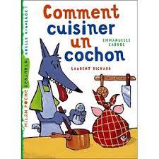 comment cuisiner un cochon comment cuisiner un cochon poche emmanuelle cabrol l richard