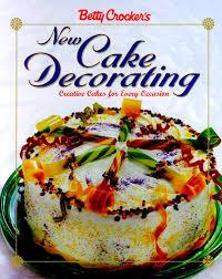 Betty Crocker Halloween Cake Betty Crocker U0027s New Cake Decorating Betty Crocker Cooking Betty