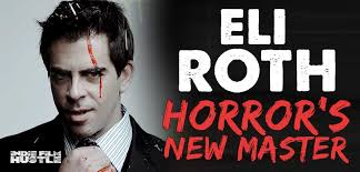 eli roth horror s new master for the digital age hustle