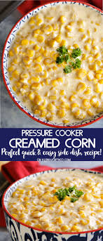 pressure cooker creamed corn kleinworth co