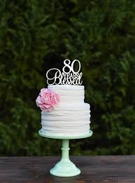 80th birthday cakes 80th birthday cake topper 80 years blessed cake topper cake