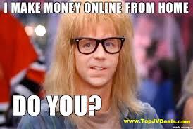 Make Online Meme - make money online from home like me meme on imgur