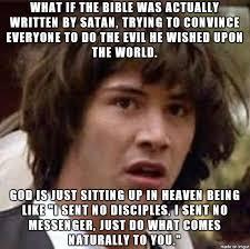 Evil Memes - good god the bible is evil meme on imgur
