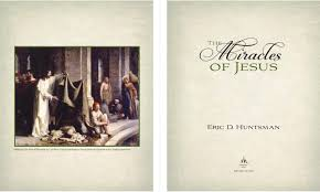 The Miracle Book Pdf Book Review The Miracles Of Jesus By Eric D Huntsman By