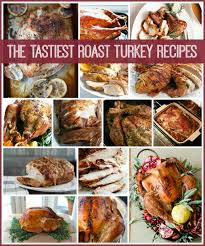 the tastiest roast turkey recipes tauni co