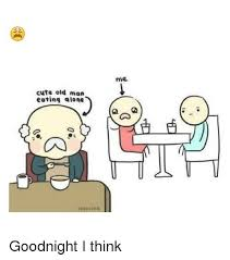 Goodnight Meme Cute - cute old man eating alone oblyvian me goodnight i think old man
