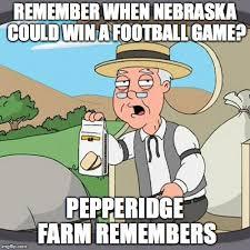 Nebraska Football Memes - pepperidge farm remembers meme imgflip