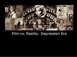 depression era film vs reality depression era