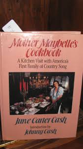 mother maybelle u0027s cookbook a kitchen visit with america u0027s first